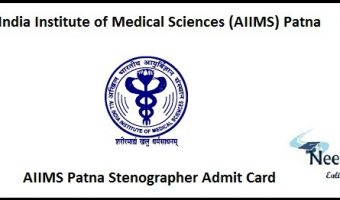 AIIMS Patna Stenographer Admit Card