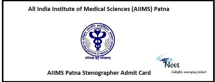 AIIMS Patna Stenographer Admit Card
