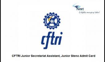 CFTRI Junior Secretariat Assistant, Junior Steno Admit Card 2021